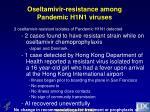 oseltamivir resistance among pandemic h1n1 viruses