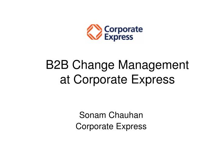 b2b change management at corporate express n.
