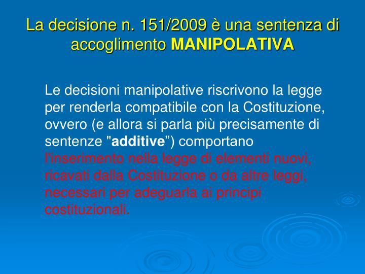La decisione n. 151/2009 è