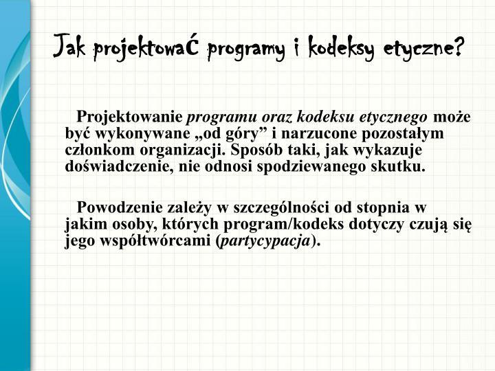 Jak projektować programy i kodeksy etyczne?