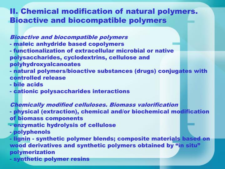 II. Chemical modification of natural polymers. Bioactive and biocompatible polymers
