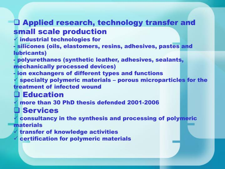 Applied research, technology transfer and small scale production