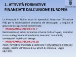 1 attivit formative finanziate dall unione europea