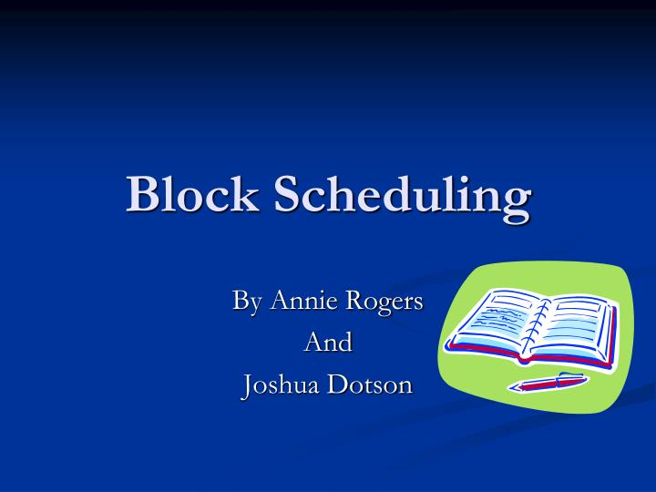 block scheduling Can i answer this question with a question (no, not that question -- another one) what do you want to accomplish with your homeschool schedule which scheduling method you use depends on what you are trying to accomplish in your homeschool.