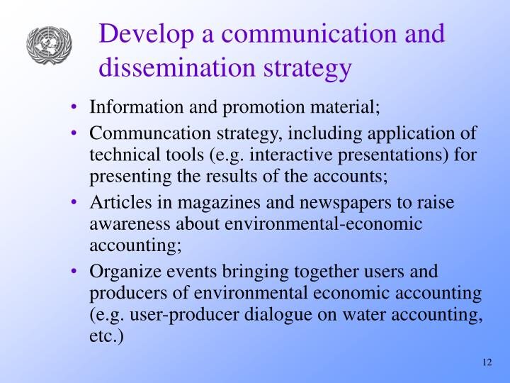 Develop a communication and dissemination strategy