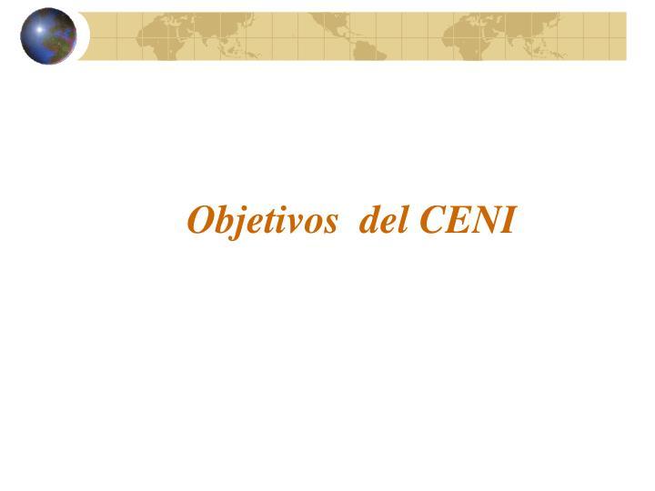 Objetivos  del CENI