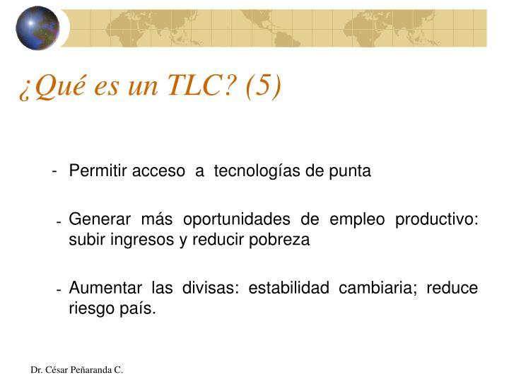 ¿Qué es un TLC? (5)