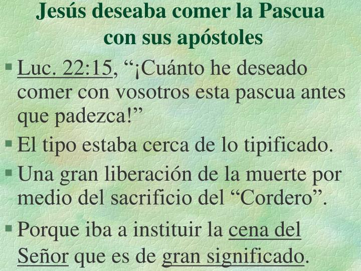 Jesús deseaba comer la Pascua