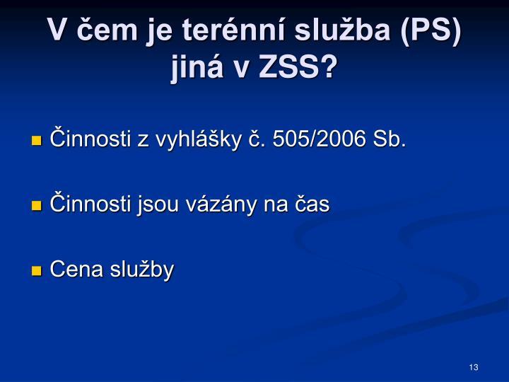 V čem je terénní služba (PS) jiná v ZSS?