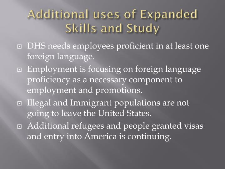 Additional uses of Expanded Skills and Study