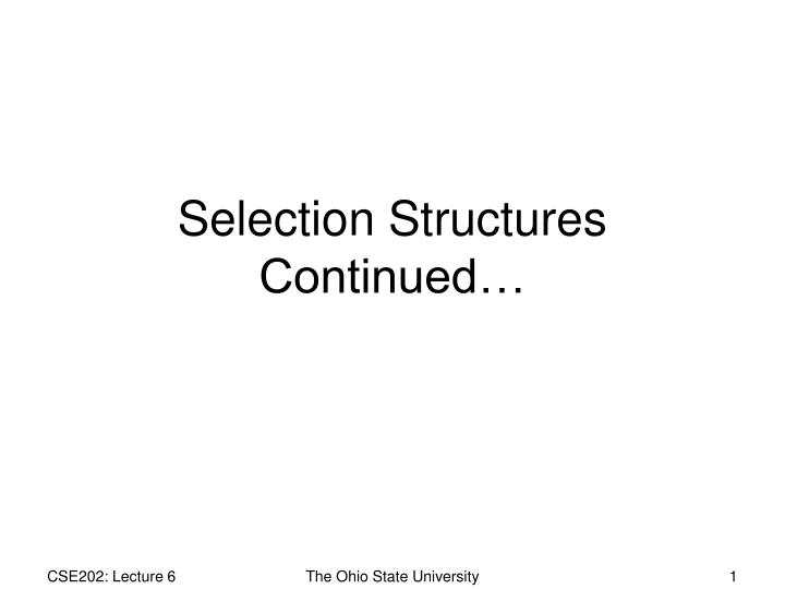 Selection structures continued
