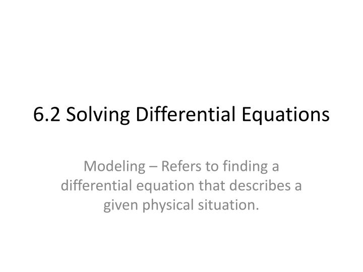 6 2 solving differential equations n.