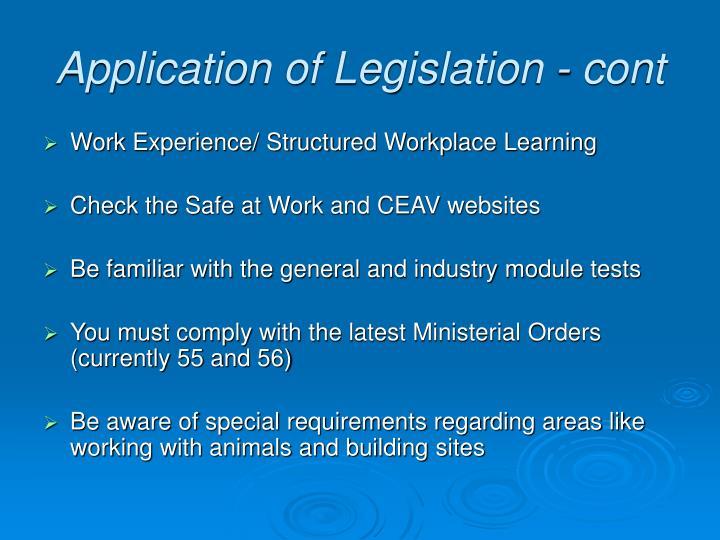 Application of Legislation - cont