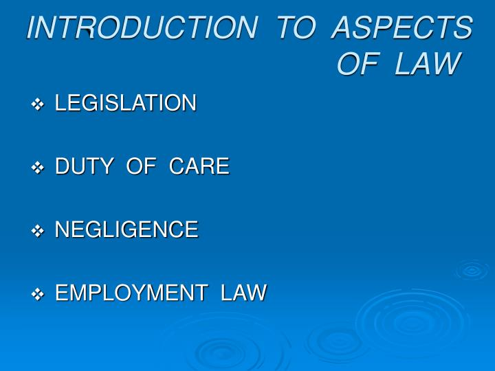 INTRODUCTION  TO  ASPECTS  OF  LAW