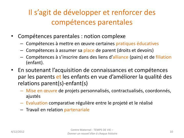 Il s'agit de développer et renforcer des compétences parentales