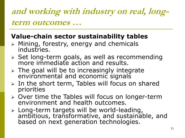 and working with industry on real, long-term outcomes …