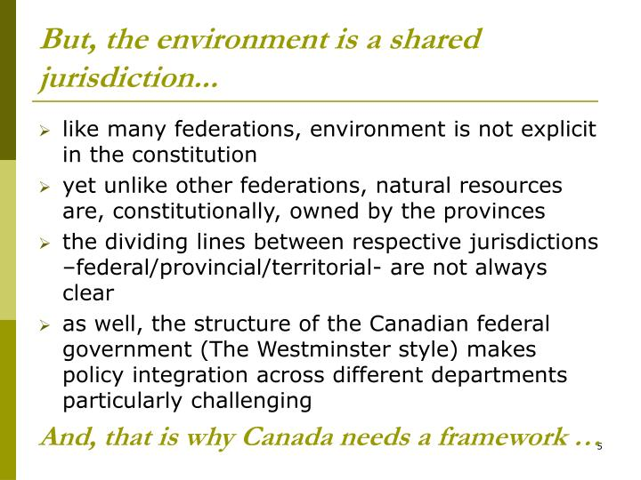 But, the environment is a shared jurisdiction...