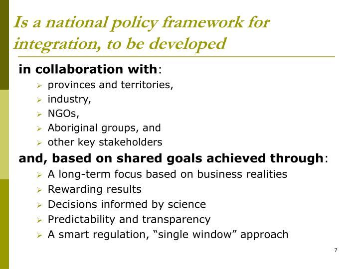 Is a national policy framework for integration, to be developed