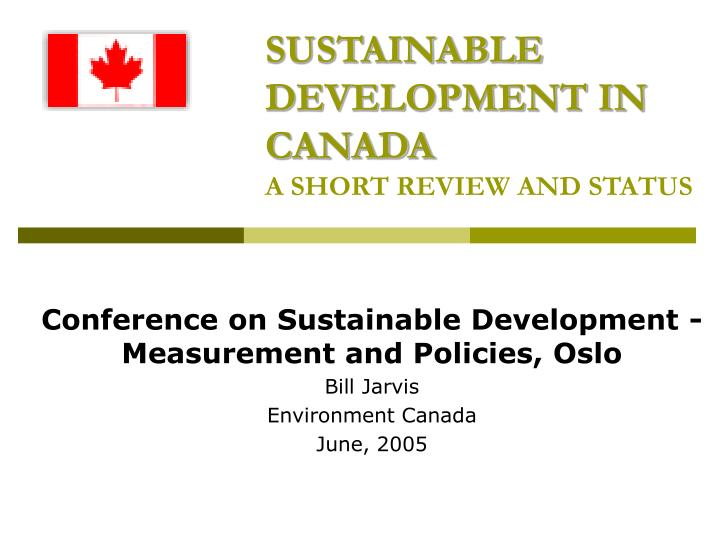 Sustainable development in canada a short review and status