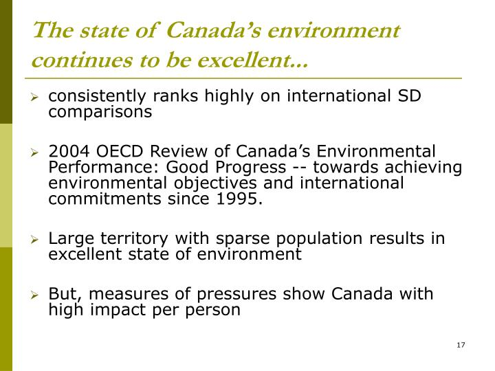 The state of Canada's environment continues to be excellent...