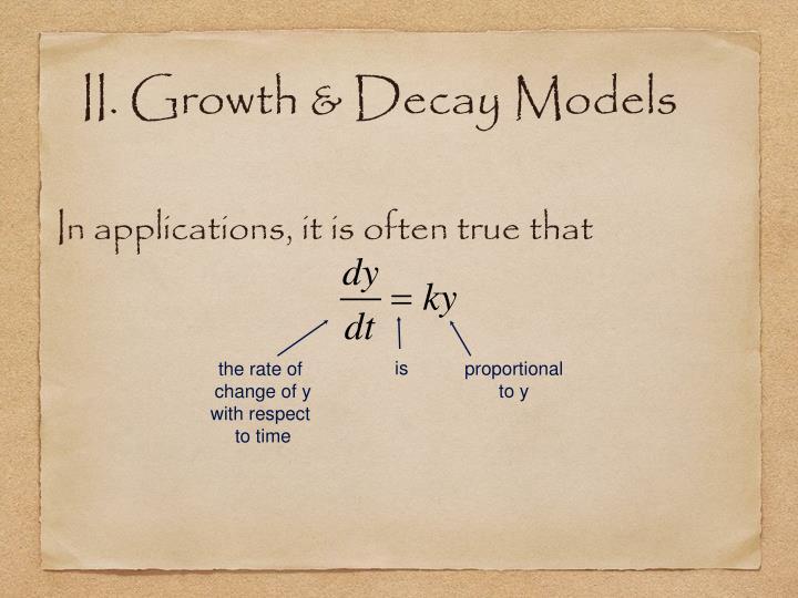 II. Growth & Decay Models