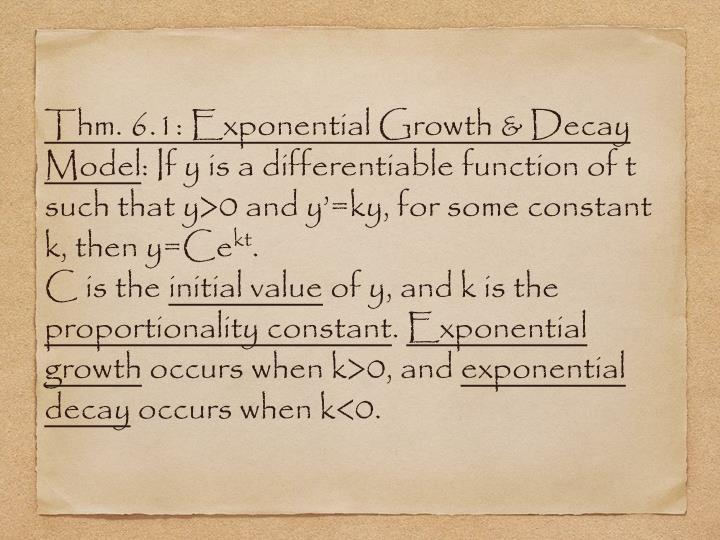 Thm. 6.1: Exponential Growth & Decay Model