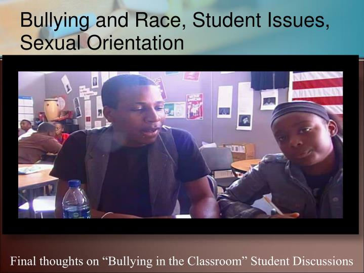 Bullying and Race, Student Issues,  Sexual Orientation