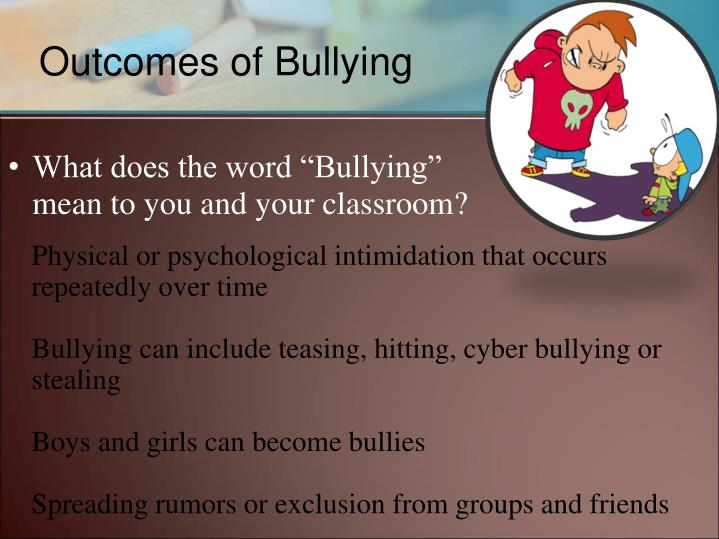 """What does the word """"Bullying"""" mean to you and your classroom?"""