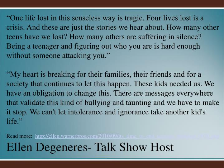 """""""One life lost in this senseless way is tragic. Four lives lost is a crisis. And these are just the stories we hear about. How many other teens have we lost? How many others are suffering in silence? Being a teenager and figuring out who you are is hard enough without someone attacking you."""""""