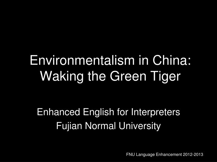 environmentalism in china waking the green tiger n.