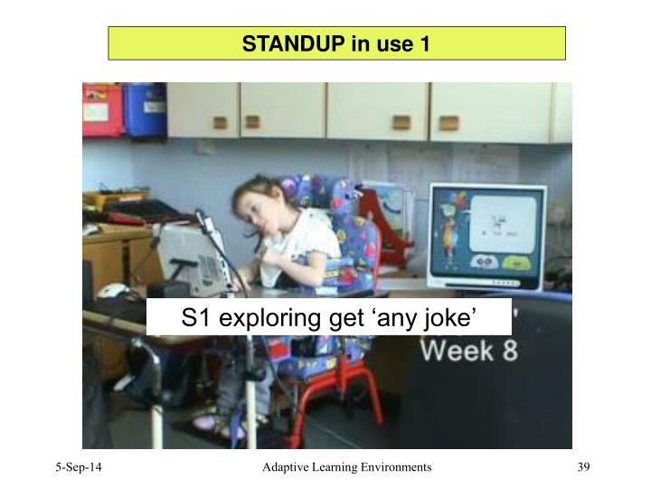 STANDUP in use 1