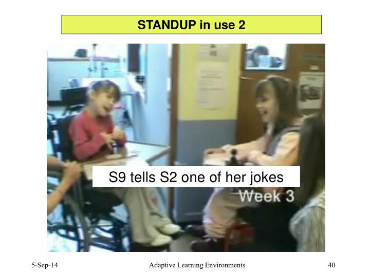 STANDUP in use 2