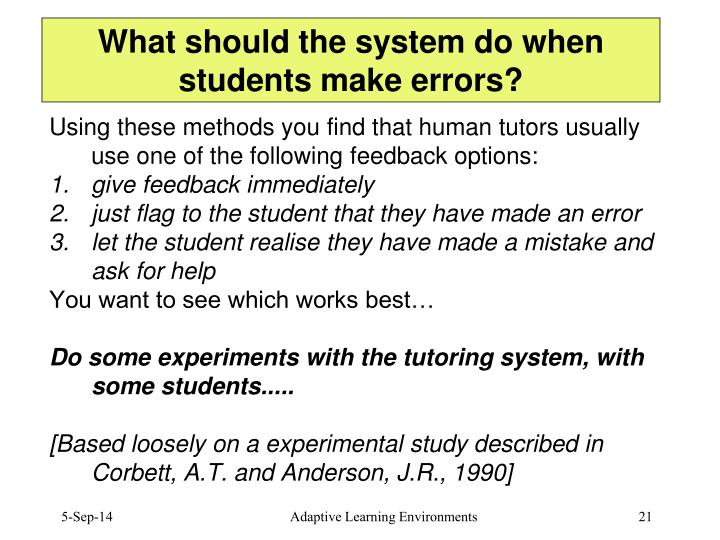 What should the system do when students make errors?