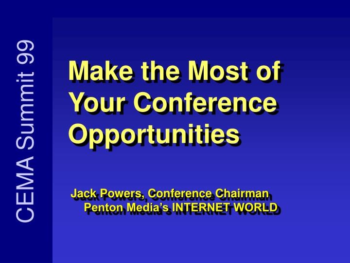 make the most of your conference opportunities n.