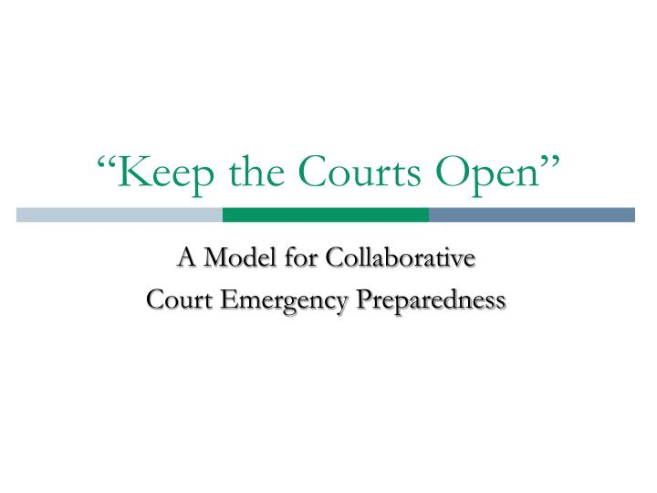 Keep the courts open