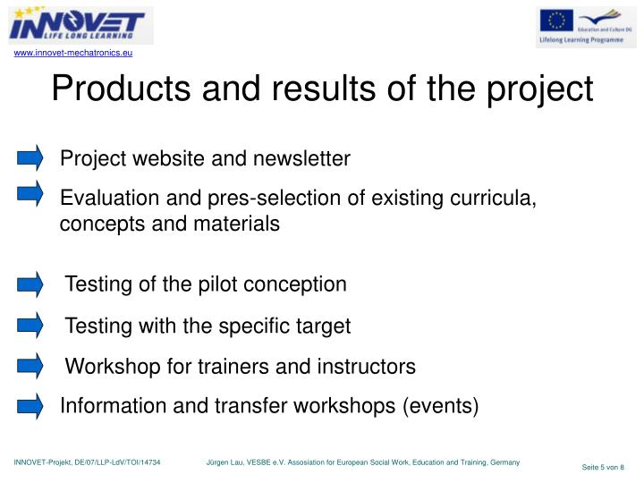 Products and results of the project