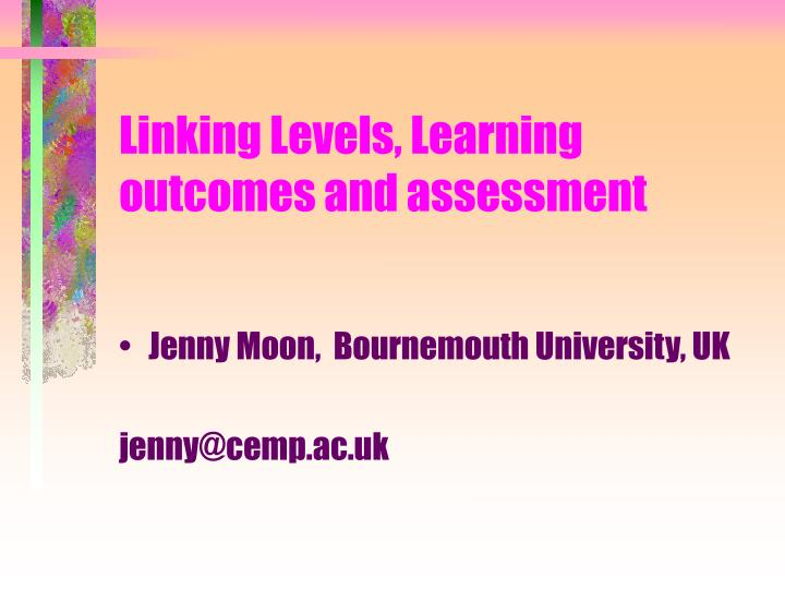 linking levels learning outcomes and assessment n.
