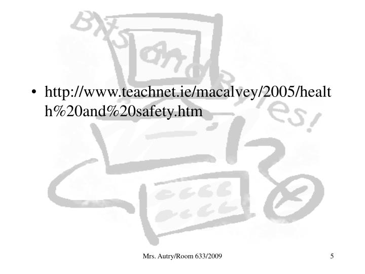 http://www.teachnet.ie/macalvey/2005/health%20and%20safety.htm