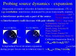 probing source dynamics expansion