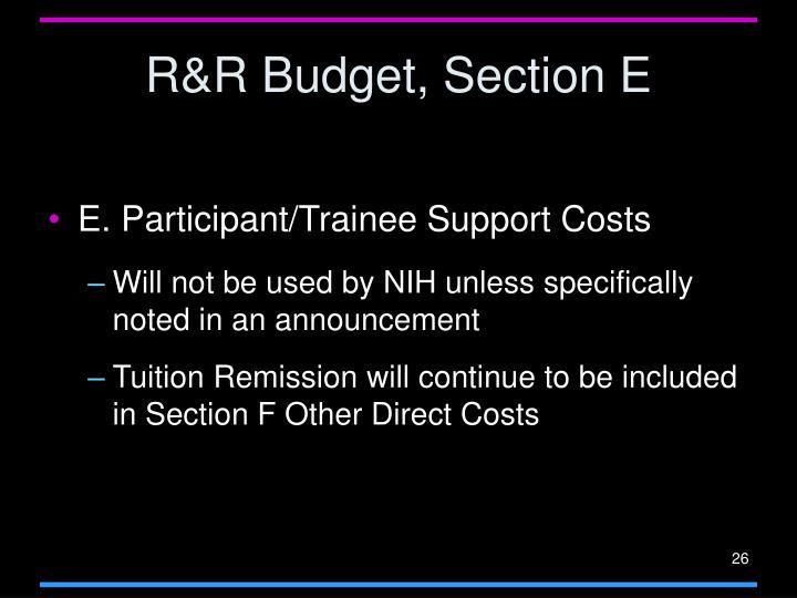 R&R Budget, Section E