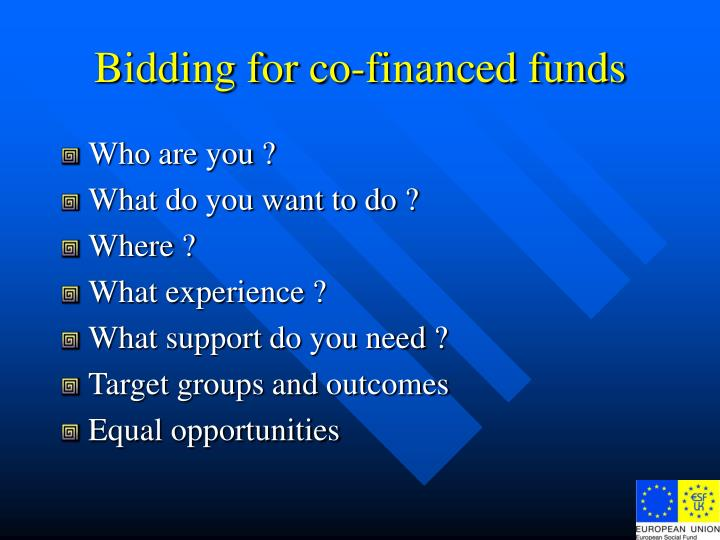 Bidding for co-financed funds