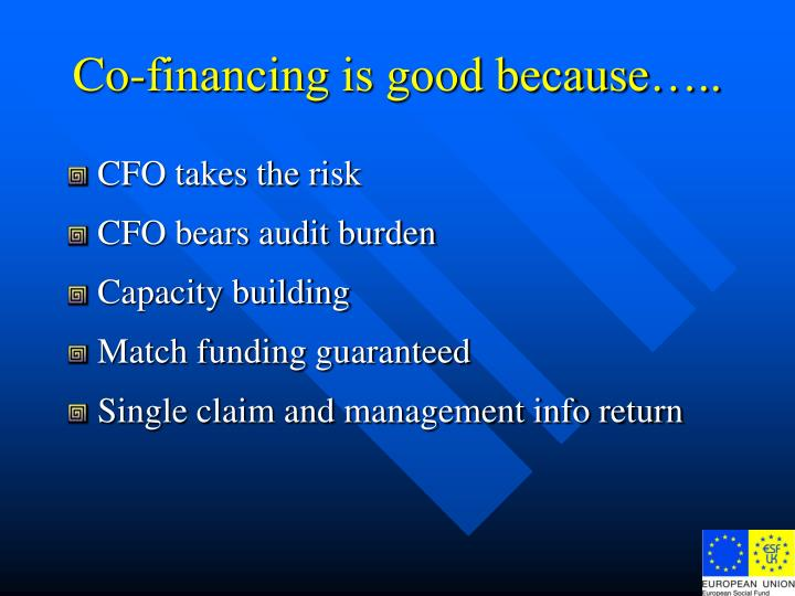 Co-financing is good because…..