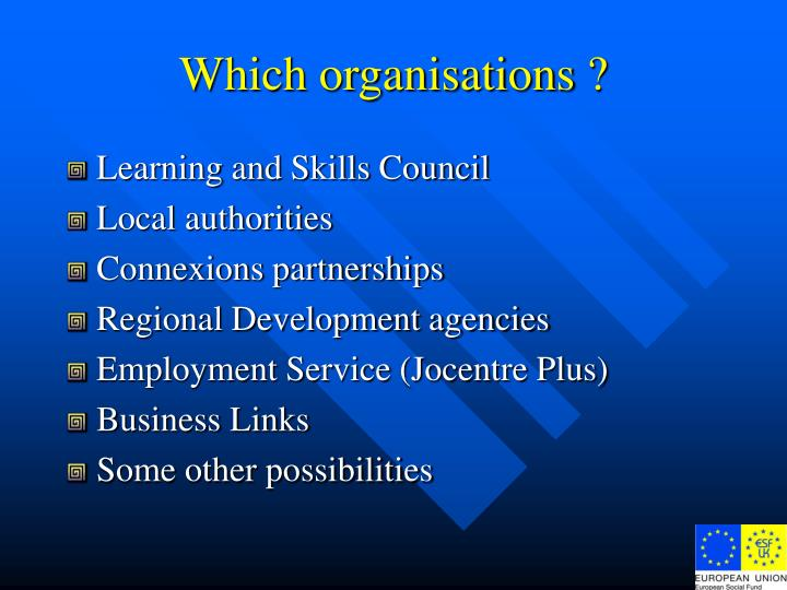 Which organisations ?
