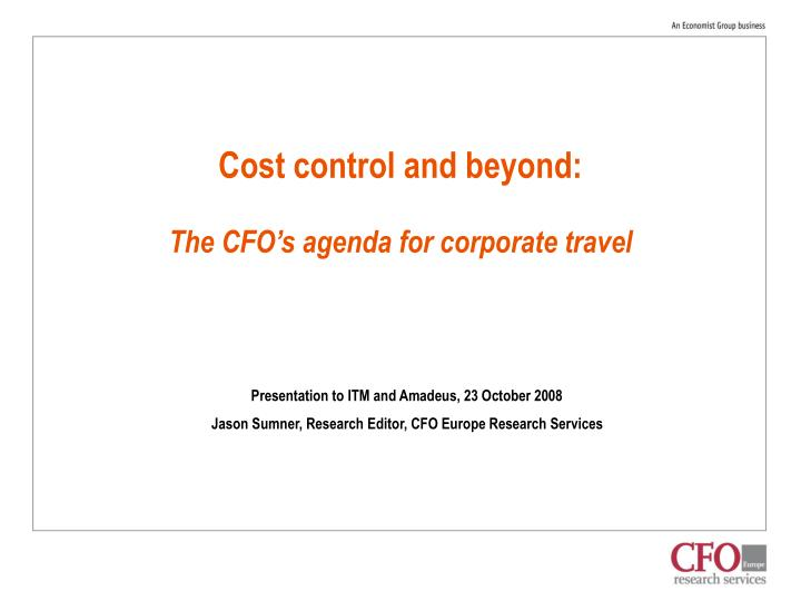 Cost control and beyond the cfo s agenda for corporate travel