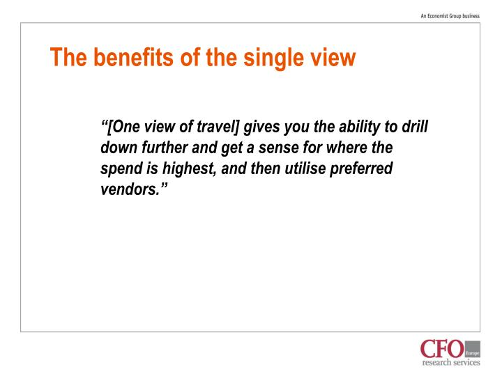 The benefits of the single view