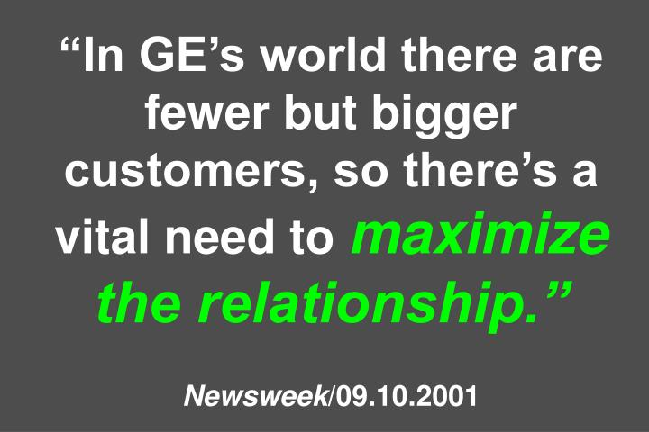 """""""In GE's world there are fewer but bigger customers, so there's a vital need to"""