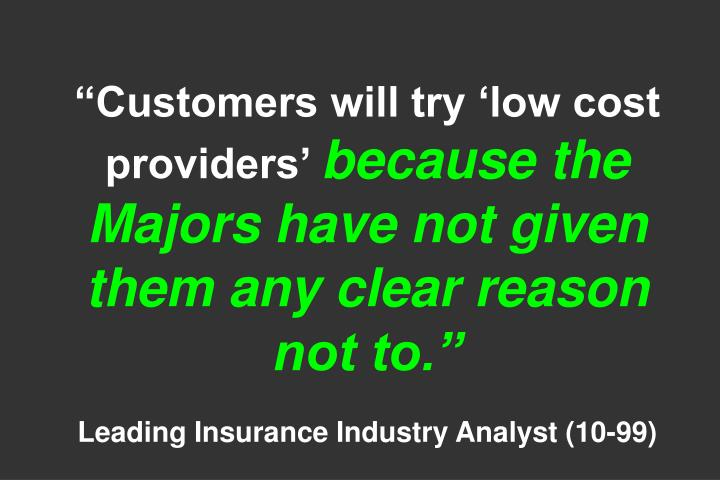 """""""Customers will try 'low cost providers'"""