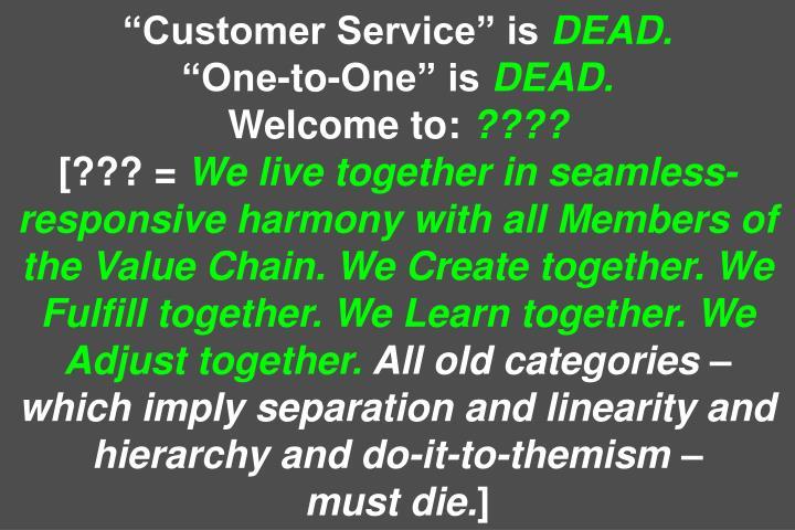 """Customer Service"" is"