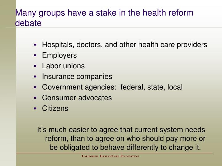Many groups have a stake in the health reform debate