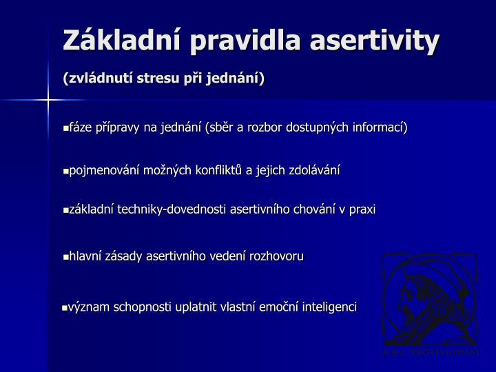 Z kladn pravidla asertivity zvl dnut stresu p i jedn n
